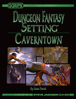GURPS Dungeon Fantasy Setting: Caverntown