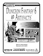 GURPS Dungeon Fantasy 6: 40 Artifacts