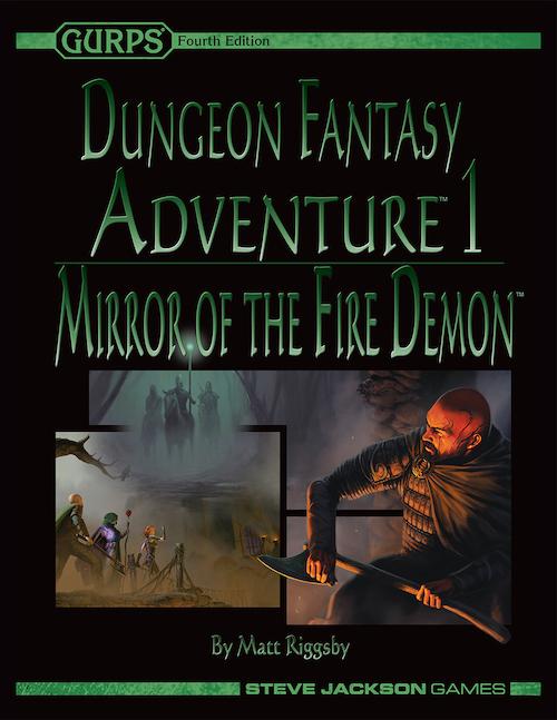 GURPS Dungeon Fantasy Adventure 1: Mirror of the Fire Demon