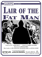 GURPS Lair of the Fat Man