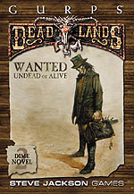 Deadlands Dime Novel 2 – Wanted: Undead or Alive cover