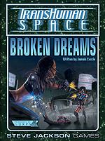 GURPS Transhuman Space: Broken Dreams (Front)