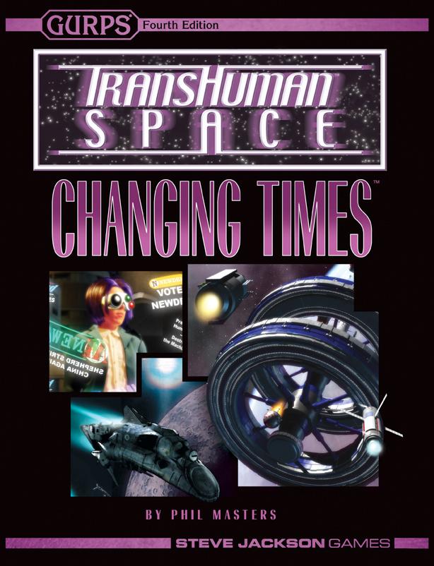 GURPS Transhuman Space: Changing Times