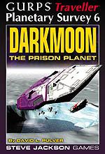 GURPS Traveller Classic: Planetary Survey 6 - Darkmoon