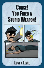 Munchkin Axe Cop: Curse! You Fired A Stupid Weapon