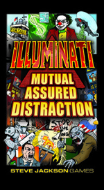 Illuminati: Mutual Assured Distraction