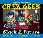 Chez Geek -- Slack to the Future