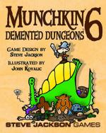 Munchkin 6 -- Demented Dungeons