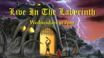 Live in the Labyrinth - Wednesdays at 2pm