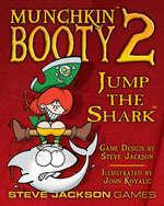 Munchkin Booty 2 – Jump the Shark