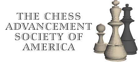 The Chess Advancement Society of America
