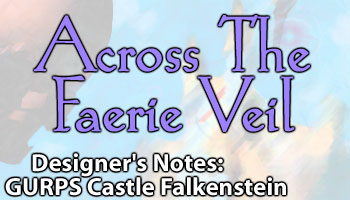 Designer's Notes: GURPS Castle Falkenstein