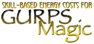 Skill-Based Energy Costs For GURPS Magic