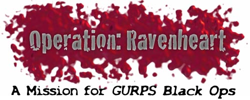 Operation: Ravenheart: A Mission for GURPS Black Ops