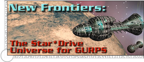 New Frontiers: The Star*Drive Universe for GURPS