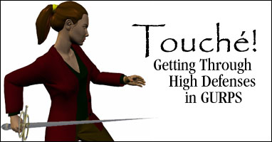 Touché!: Getting Through High Defenses in GURPS