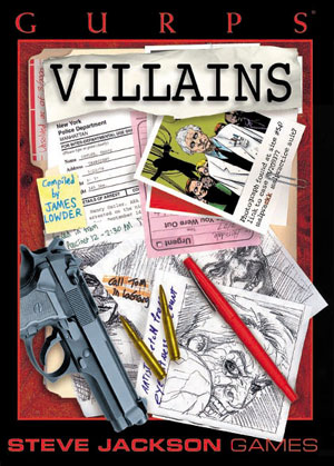 Designer's Notes: GURPS Villains