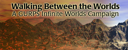 Walking Between the Worlds: A GURPS Infinite Worlds Campaign