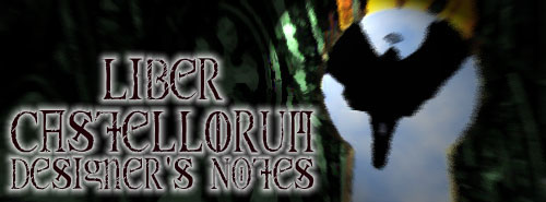 Liber Castellorum Designer's Notes