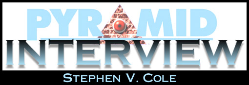 Pyramid Interview: Stephen V. Cole