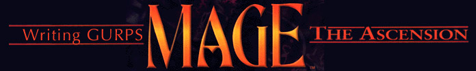 Writing GURPS MAGE: The Ascension
