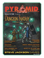 Pyramid #3/106 - August '17 - Dungeon Fantasy Roleplaying Game II