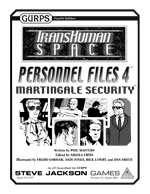 GURPS Transhuman Space: Personnel Files 4 Martingale Security