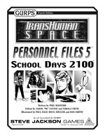 GURPS Transhuman Space: Personnel Files 5 School Days 2100