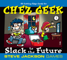 Chez Geek: Slack to the Future