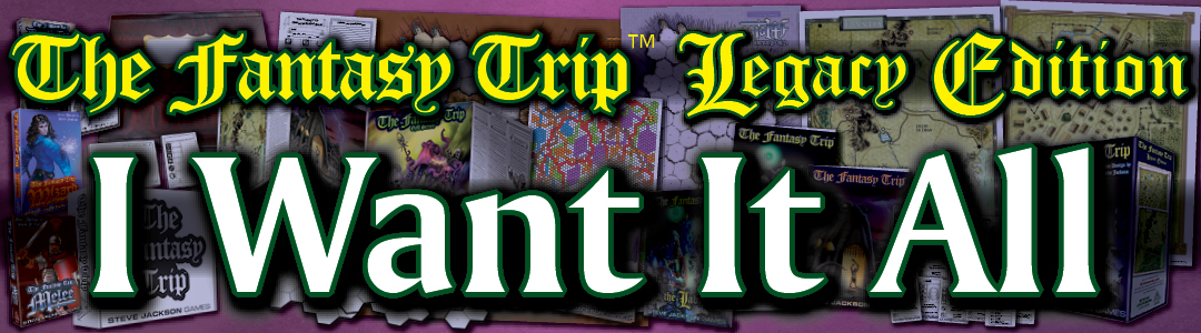 Banner link to The Fantasy Trip - I Want It All