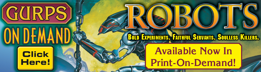 Banner link to GURPS On Demand Robots